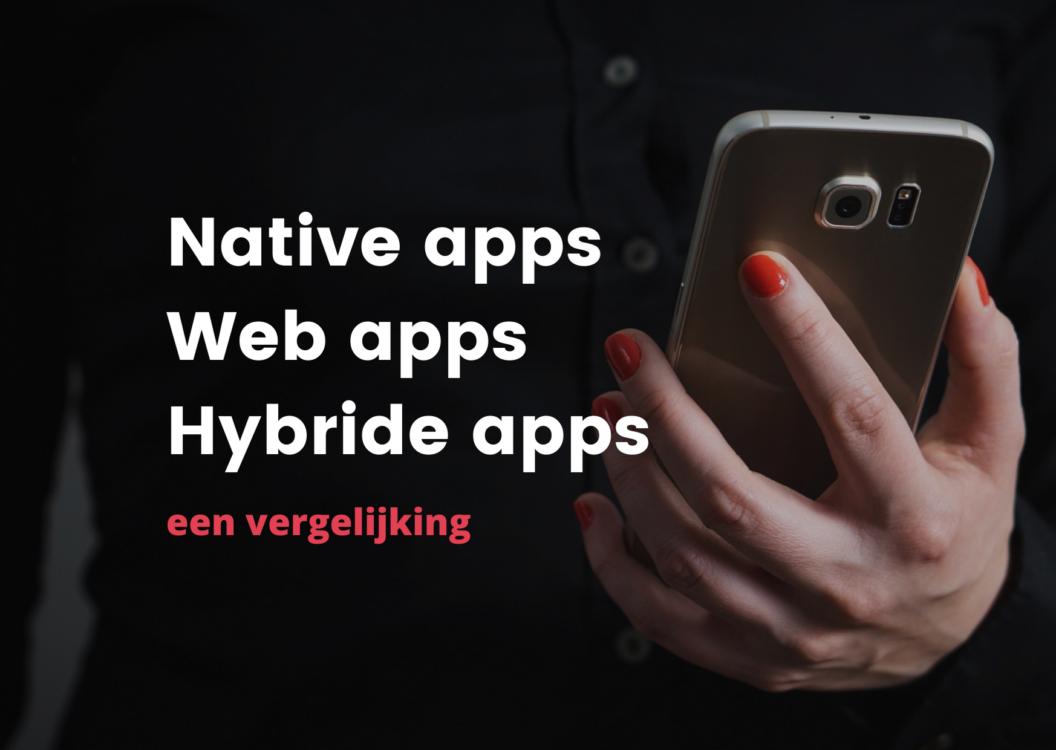 Native apps vs Web apps vs Hybride apps